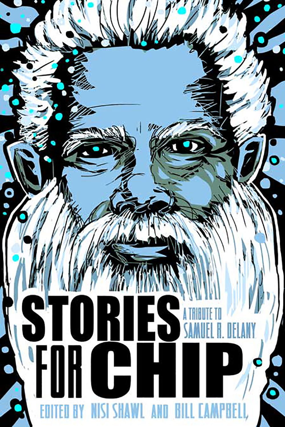 Stories For Chip A Tribute To Samuel R Delany Indiegogo