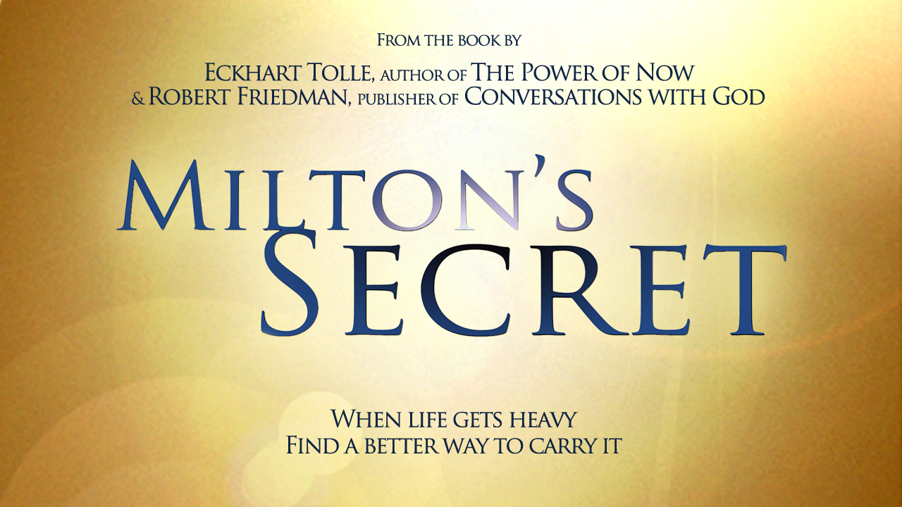 The Power Of Now Quotes Milton's Secret  The Movie  From The Bookeckhart Tolle