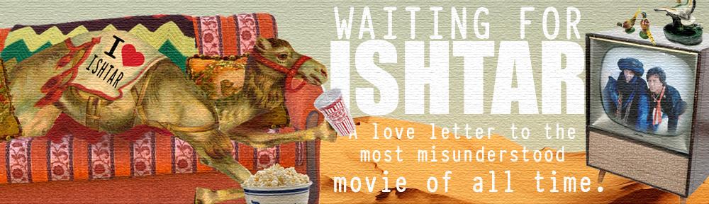 Waiting For Ishtar | Indiegogo