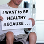 20130628132946-i_want_to_be_healthy_because